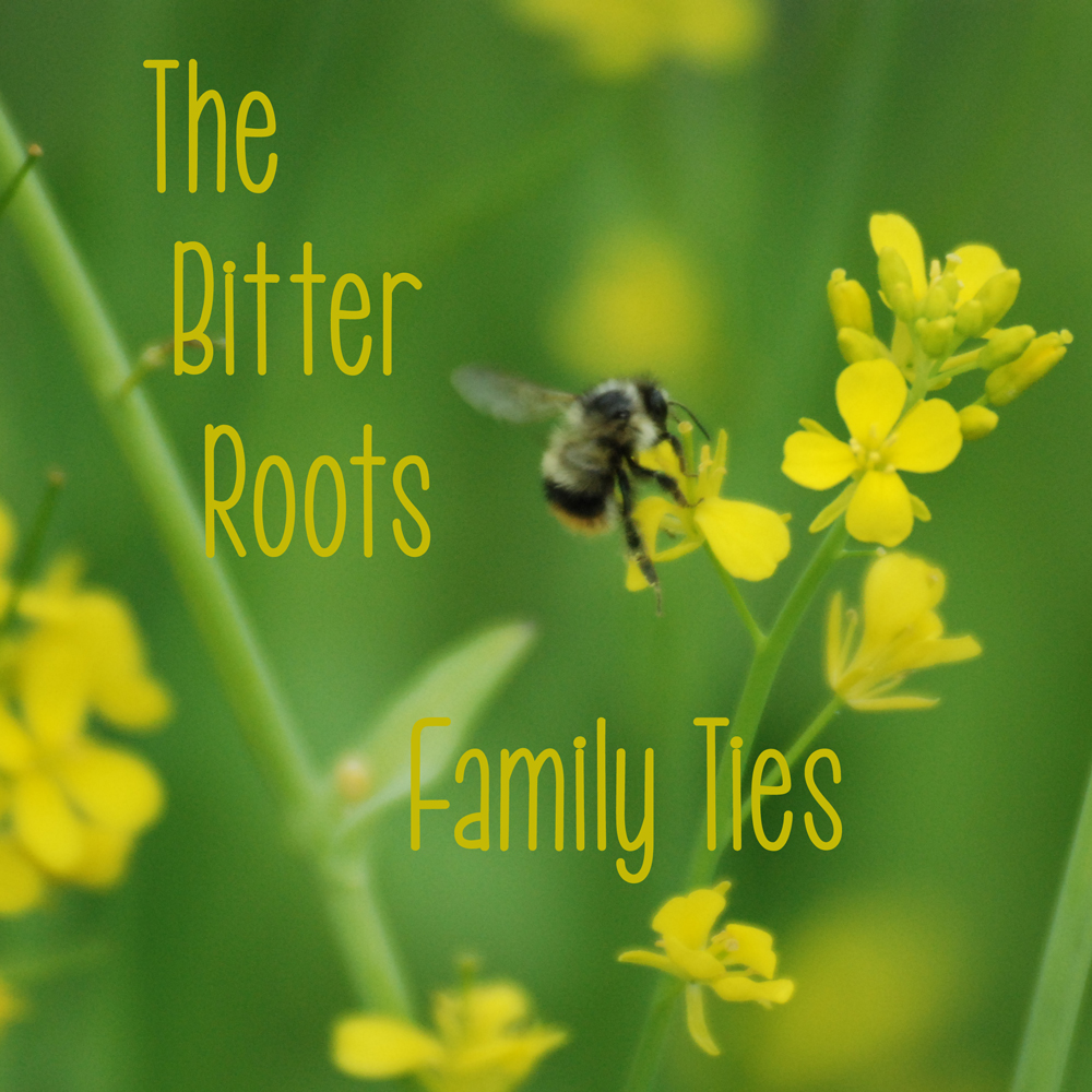 The Bitter Roots Fammily Ties