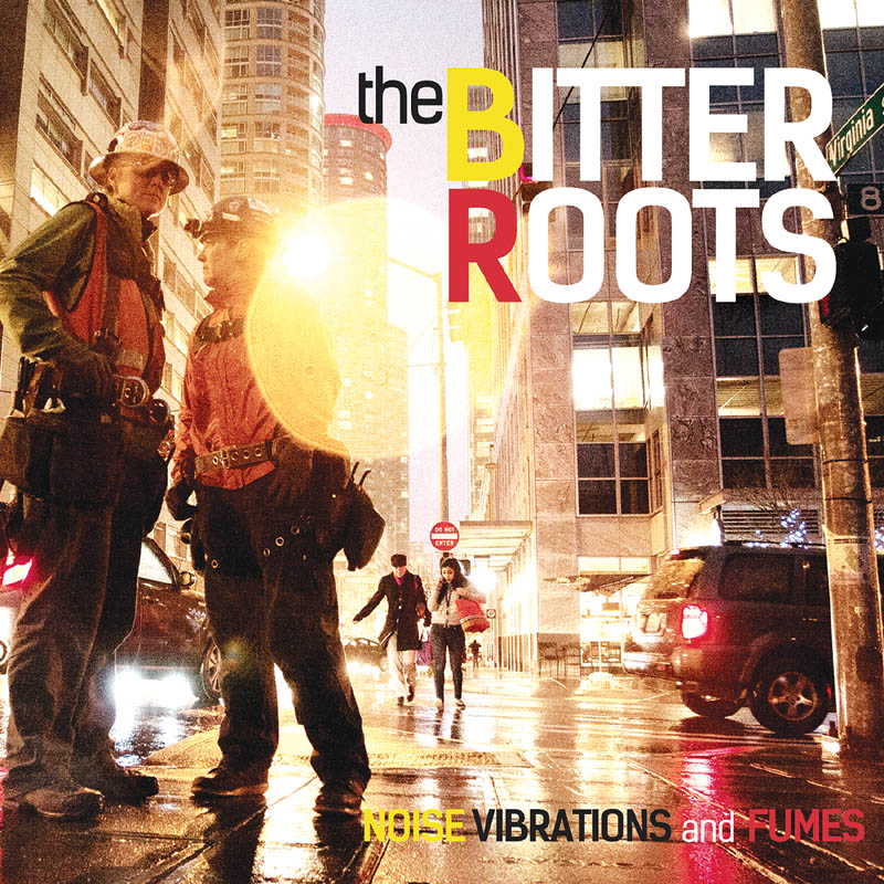 The Bitter Roots Noise Vibrations and Fumes